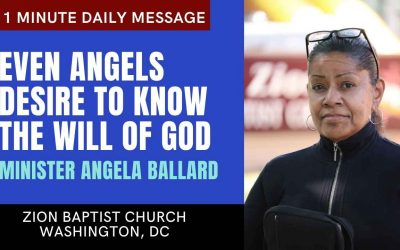 Even Angels Desire to Know The Will of God | 1 Minute Daily A.M. Message