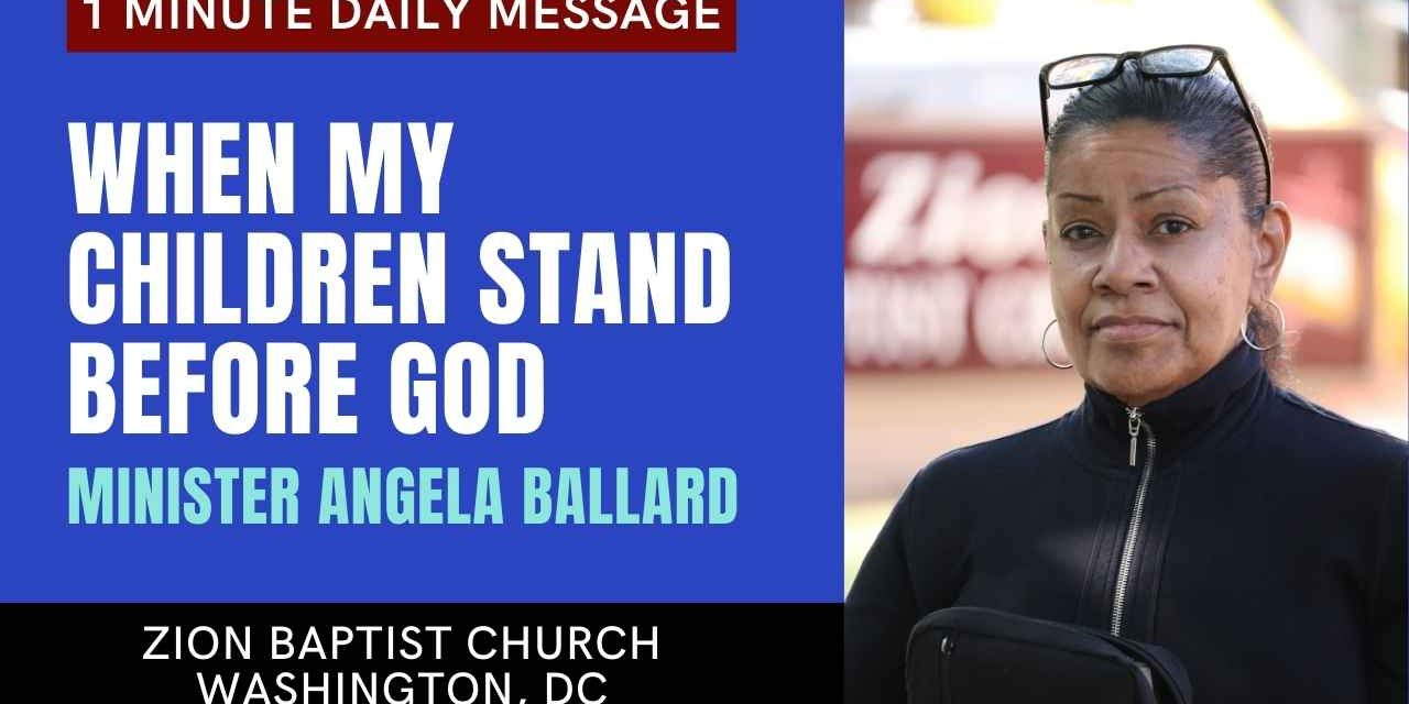When My Children Stand Before God | 1 Minute Daily A.M. Message