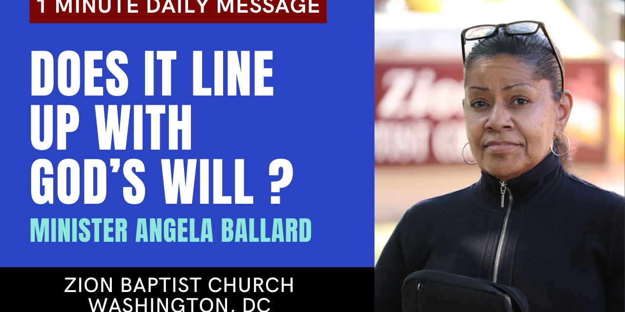 Does It Line Up With God's Will ? | 1 Minute Daily A.M. Message