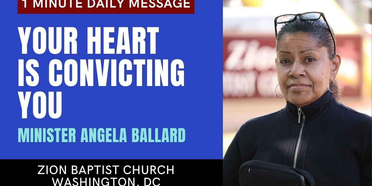 Your Heart Is Convicting You | 1 Minute Daily A.M. Message